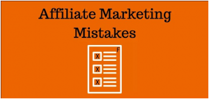 mistakes in affiliate marketing